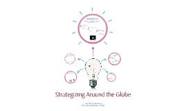 Strategizing Around the Globe