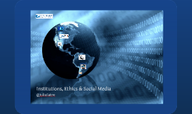 Institutions, Ethics and Social Media