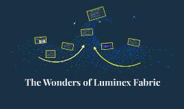 The Wonders of Luminex Fabric