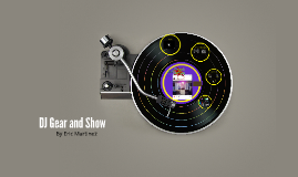 DJ Gear and Show
