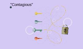 """Contagious"""
