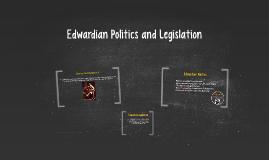 Edwardian Politics and Legislations