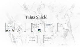 Taiga Shield