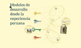 Modelos de desarrollo desde la experiencia peruana