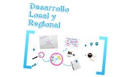 Copy of Desarrollo Local y Regional