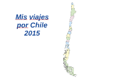 Mis viajes por Chile