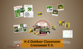 K-2 Outdoor Classroom  Crestwood E.S.