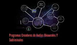 Copy of Programas Creadores de Audios Binaurales Y Subliminales