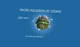 MICRO AGUJEROS DE OZONO