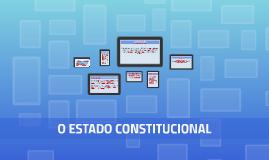 O ESTADO CONSTITUCIONAL