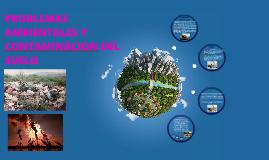 Copy of PROBLEMAS AMBIENTALES Y CONTAMINACION DEL SUELO