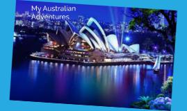 My Australian Adventures