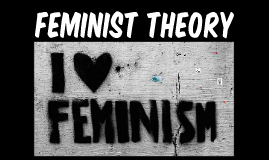 LCT -  Feminist Theory 1