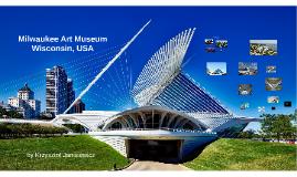 Copy of Milwaukee Art Museum Addition
