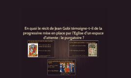 En quoi le récit de Jean Gobi illustre-il la progressive mis