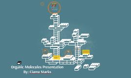 Organic Molecules Presentation By: Ciarra Starks