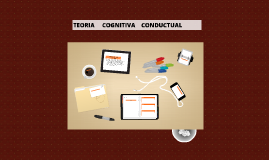 TEORIA COGNITIVA CONDUCTUAL