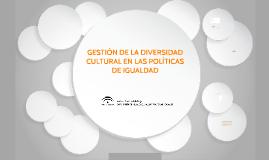 GESTION DE LA DIVERSIDAD CULTURAL EN POLÍTICAS DE iGUALDAD