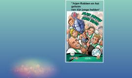 Arjen Robbenen het geheim van zijn jonge helden
