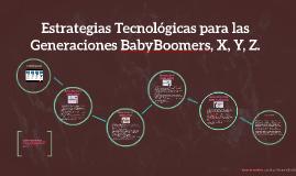 Estrategias Tecnológicas para las Generaciones BabyBoomers,