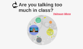Are you talking too much in class?