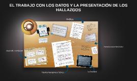 El trabajo con los datos y la presentación de los resultados