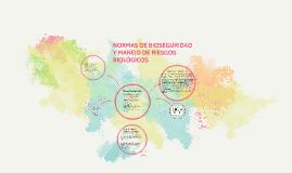Copy of Normas de bioseguridad y manejo de riesgos biologicos