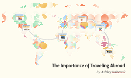 The Importance of Traveling Abroad
