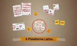 Copy of A Plataforma Lattes