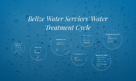 Belize Water Services' Water Treatment Cycle