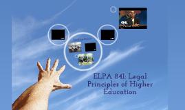 ELPA 841: Legal Principles of Higher Education
