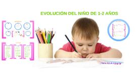 EVOLUCIÓN DEL NIÑO DE 1-2 AÑOS
