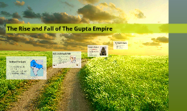 The Rise and Fall of The Gupta Empire