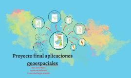 Proyecto final aplicaciones geoespaciales