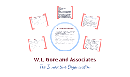 w l gore and associates case study W l gore associates case study - by zumbawithcaressa gore and associates by envisioning organization that is not typical where employees have to follow the traditional approach he created a company with no formal hierarchy where each and every individual was free to talk.