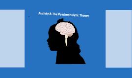Anxiety & The Psychoanalytic Theory