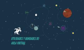 UTILIDADES Y BONDADES DE AULA VIRTUAL