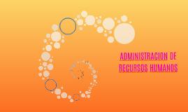 Copy of ADMINISTRACION DE RECURSOS HUMANOS