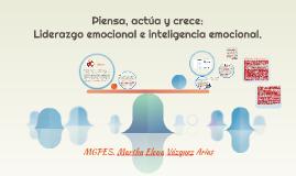 Piensa, actúa y crece: Liderazgo emocional e inteligencia