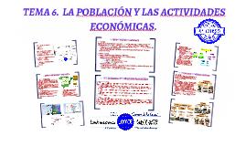 TEMA 6. LA POBLACIÓN Y LAS ACTIVIDADES ECONÓMICAS.