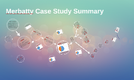 Merbatty Case Study Summary