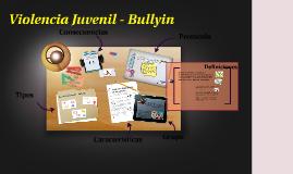 Violencia Juvenil - Bullyin