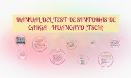 MANUAL DEL TEST DE SINTOMAS DE CARGA – HUANCAYO (TSCH)