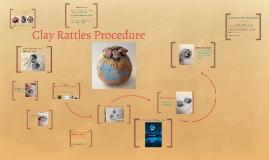 Clay Rattles Procedure