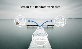 Stats Lesson #18 Random Variables