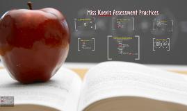 Miss Koen's Assessment Practices