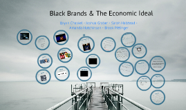 Black Brands & The Economic Ideal