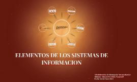ELEMENTOS DE LOS SISTEMAS DE INFORMACION