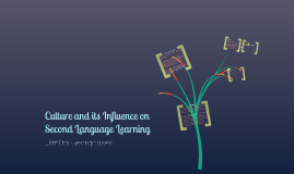 Culture and its Influence on Second Language Learning