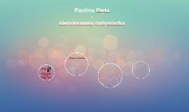 Paulina Pięta - niepoprawna optymistka